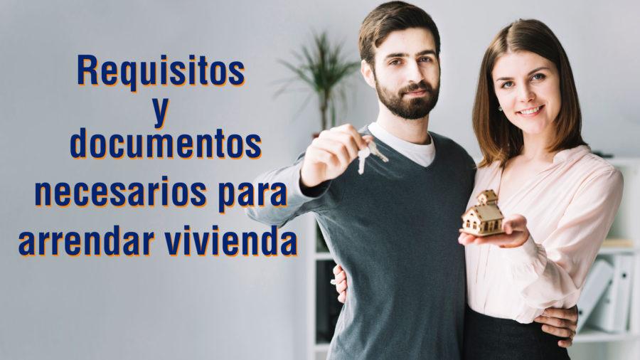 Conoce los requisitos y documentos con los que debes contar a la hora de arrendar vivienda